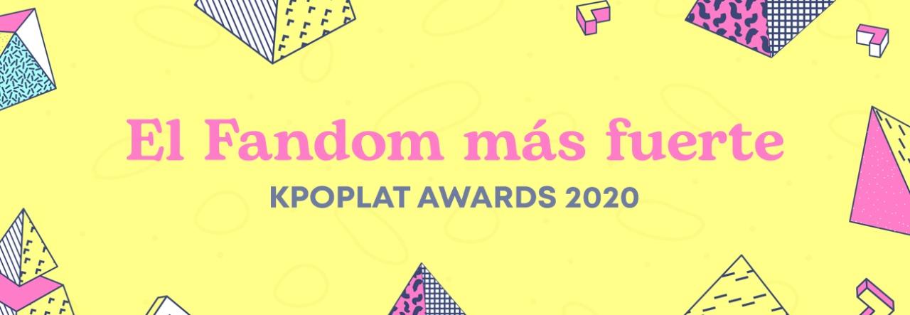 [KPOPLAT AWARDS] Vota por 'El Fandom Más Fuerte'