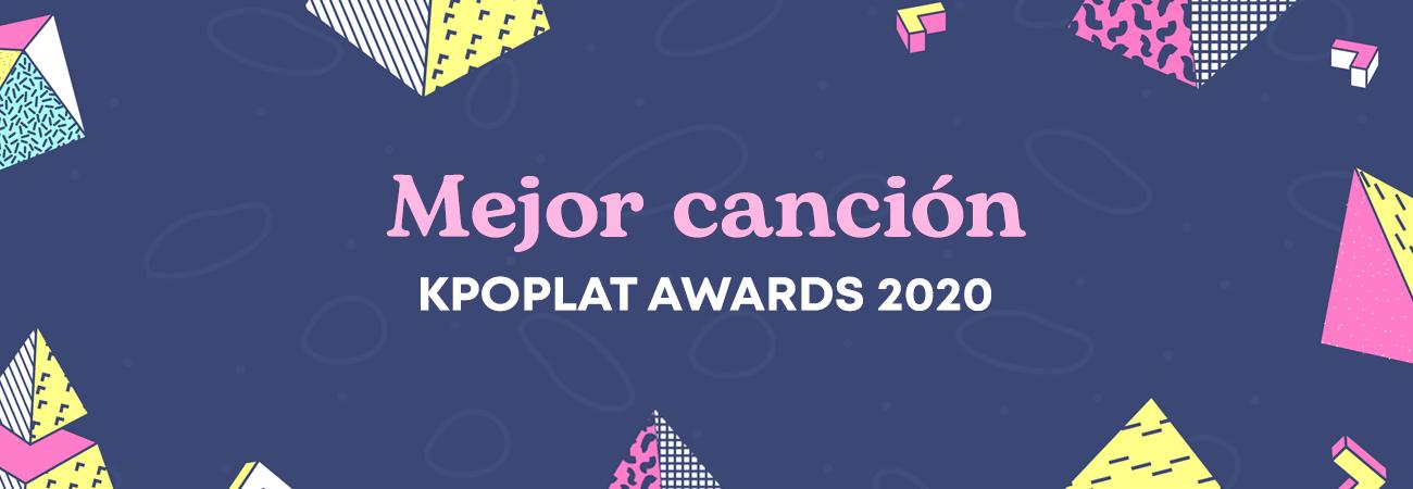 [KPOPLAT AWARDS 2020] Vota por 'Mejor Canción'