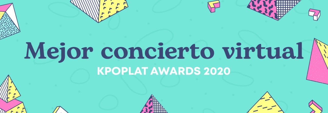 [KPOPLAT AWARDS 2020] Vota por 'Mejor Concierto Virtual'
