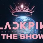 Ganhe um dos dois ingressos para o show do BLACKPINK, 'THE SHOW' com a KPOPLAT