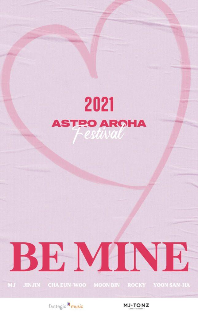 ¡Entérate!, esto es todo lo que se sabe del 2021 ASTRO AROHA Festival 'BE MINE'
