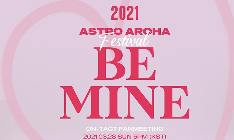Revelan fecha y precios para el fan meeting '2021 ASTRO AROHA Festival [BE MINE]'